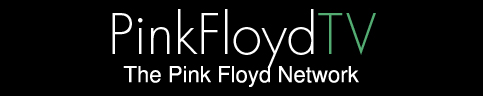 Pink Floyd TV | The Pink Floyd Network